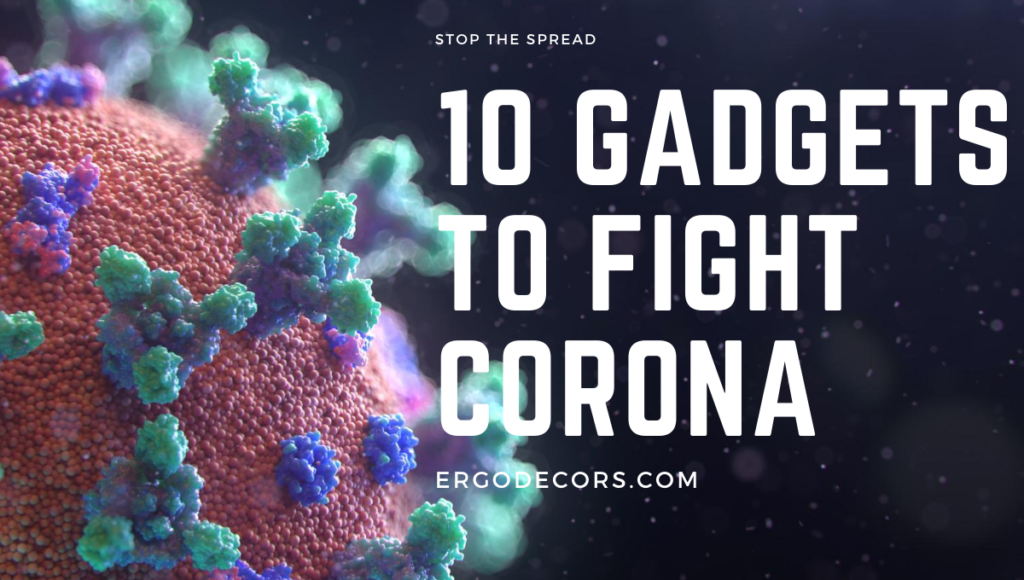 Stop Coronavirus with tehse gadgets on Amazon